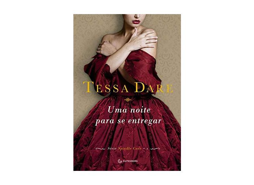 Uma Noite Para Se Entregar - Série Spindle Cove - Vol. 1 - Dare, Tessa - 9788582352496