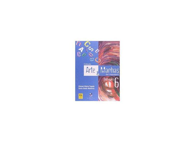 Arte E Manhas Da Linguagem - Volume 6 - Sonia G. Medeiros - 9788574722047
