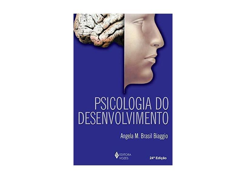 Psicologia do Desenvolvimento - Biaggio, Angela M. Brasil - 9788532606327