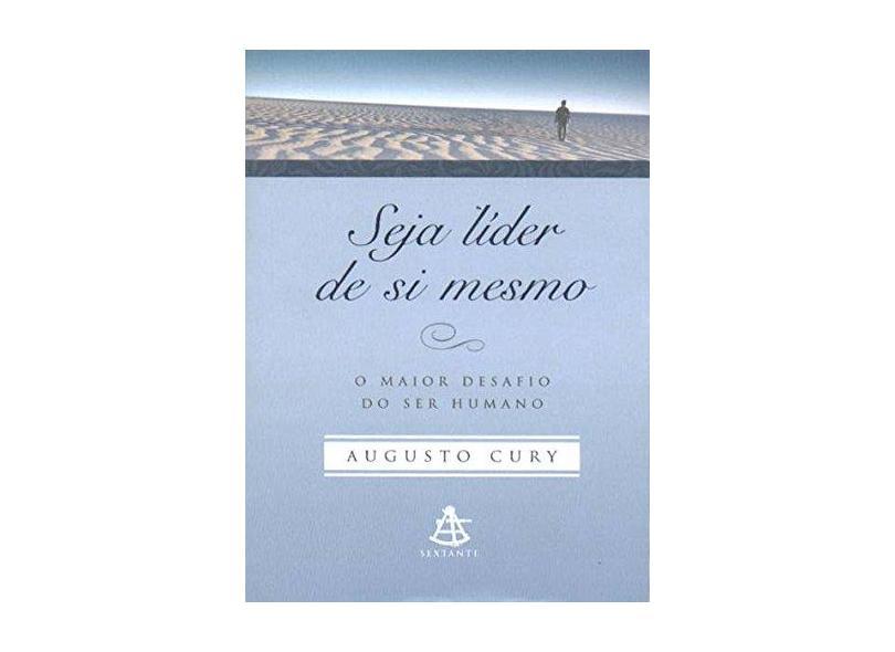 Seja Líder de Si Mesmo - O Maior Desafio do Ser Humano - Ed. De Bolso - Cury , Augusto - 9788575421215