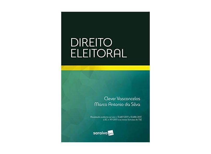 Direito Eleitoral - Clever Vasconcelos E Marco Antonio Da Silva - 9788547229924