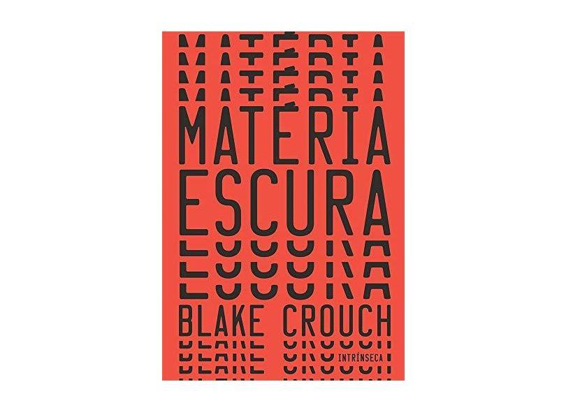 Matéria Escura - Blake Crouch - 9788551001226