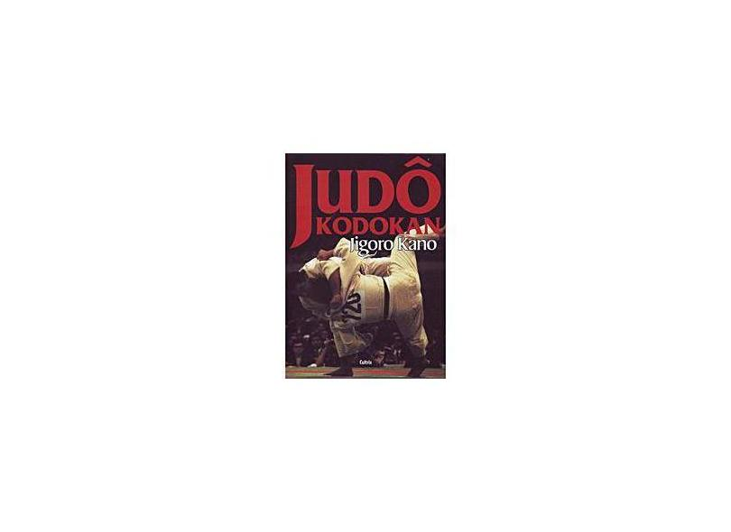 Judô Kodokan - Kano, Jigoro - 9788531610233