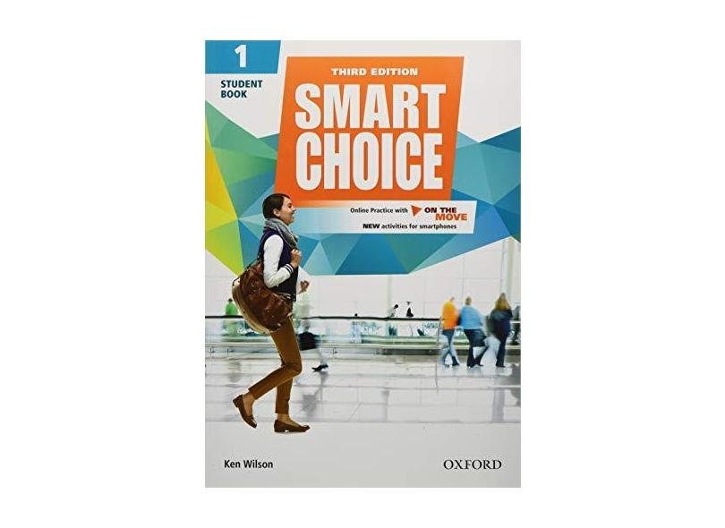 Smart Choice 1 - Student Book With Online Practice And On The Move - Third Edition - Wilson, Ken;healy, Thomas; - 9780194602648