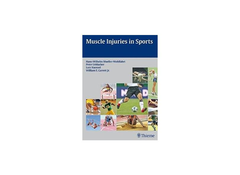 MUSCLE INJURIES IN SPORTS - Hans Mueller-wohlfahrt / Ueblacker / Haensel / Garrett, Jr. - 9783131624710