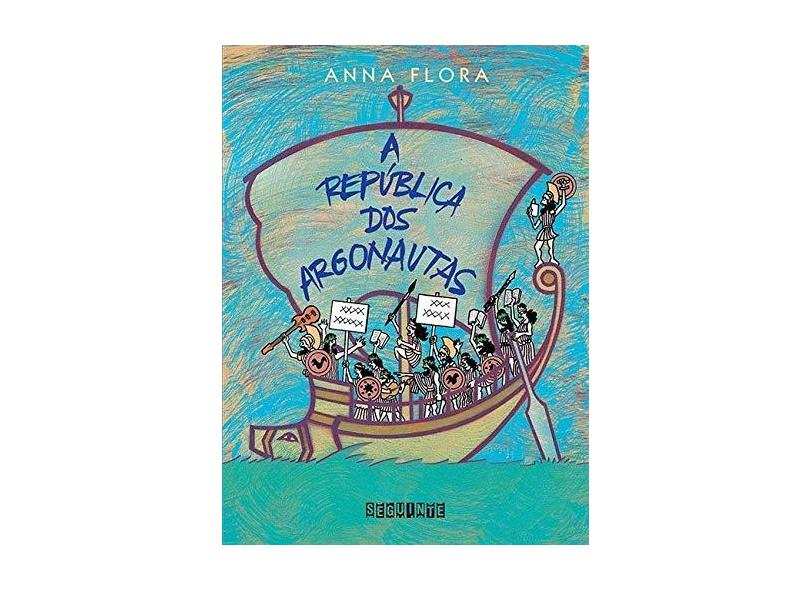 A República dos Argonautas - Flora, Anna - 9788571648043