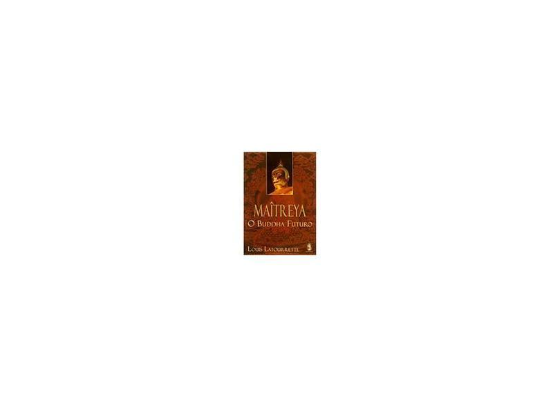 Maîtreya - O Buddha Futuro - Latourrette, Louis - 9788537002643