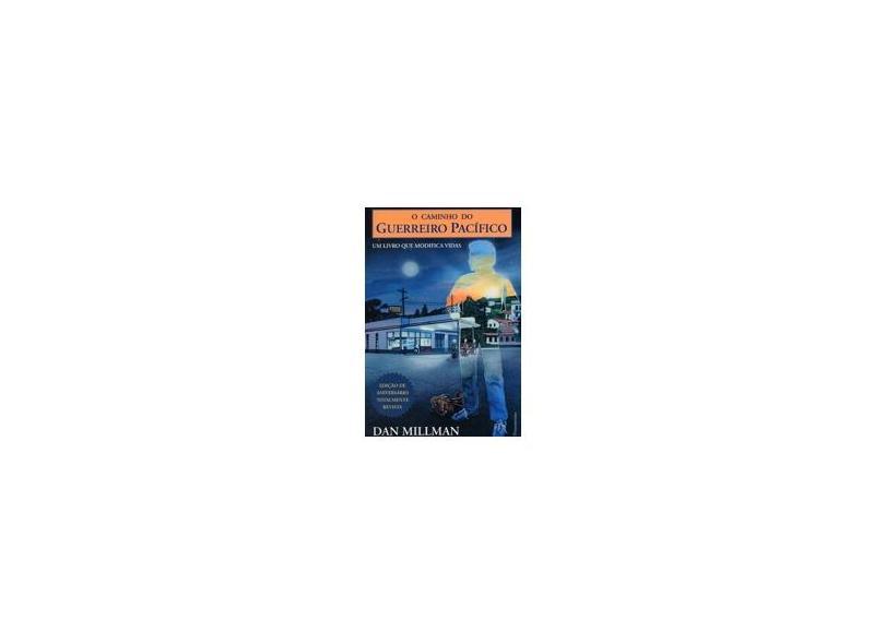 O Caminho do Guerreiro Pacifico - Millman, Dan - 9788531507656