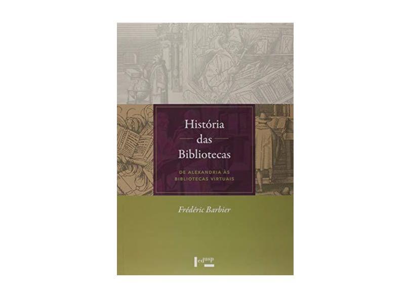 Historia Das Bibliotecas - Frédéric Barbier - 9788531416132