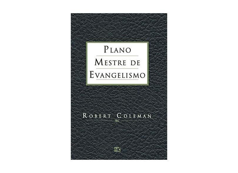 Plano Mestre de Evangelismo - Coleman, Robert - 9788573254143