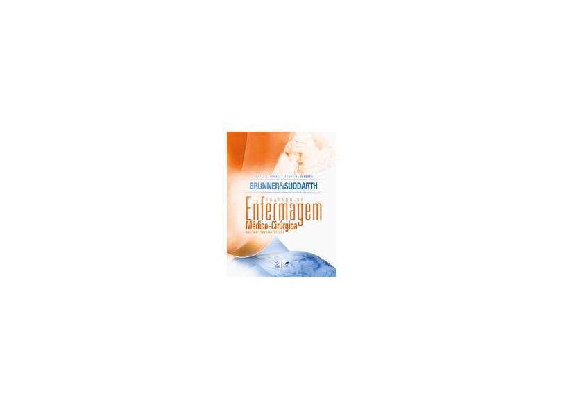 Brunner & Suddarth - Tratado de Enfermagem Médico-Cirúrgica - 2 Vols. - 13ª Ed. 2015 - Cheever, Kerry H.; Hinkle, Janice L. - 9788527728188
