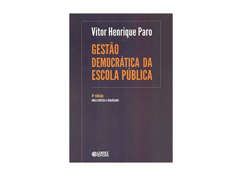 Gestão Democrática da Escola Pública - Vitor Henrique Paro - 9788524924293