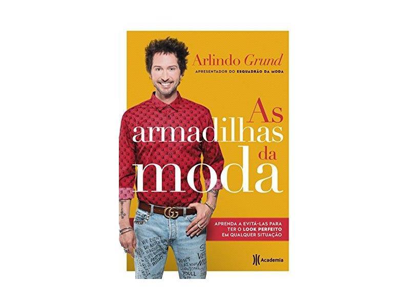 As Armadilhas da Moda - Arlindo Grund - 9788542211962