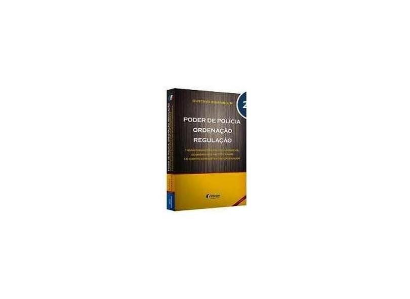 Poder de Polícia, Ordenação, Regulação: Transformações Político-jurídicas, Econômicas e Institucionais do Direito Administrativo Ordenador - Gustavo Binenbojm - 9788545002321