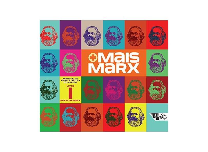 Mais Marx - Material de Apoio À Leitura D'O Capital - Livro I - Bruschi , Valeria - 9788575595244