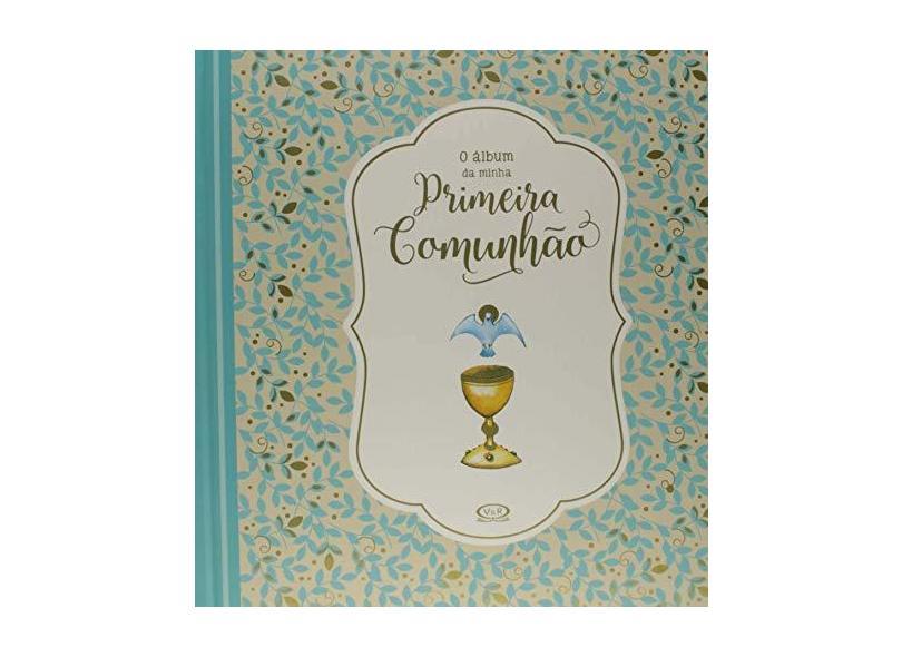 O Álbum da Minha Primeira Comunhão - Enriqueta Náon Roca - 9788550701660