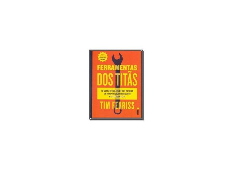 Ferramentas dos Titãs - Tim Ferriss - 9788551002513