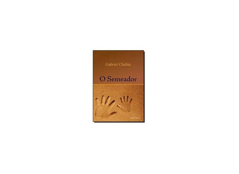 O Semeador - Chalita, Gabriel - 9788562081019
