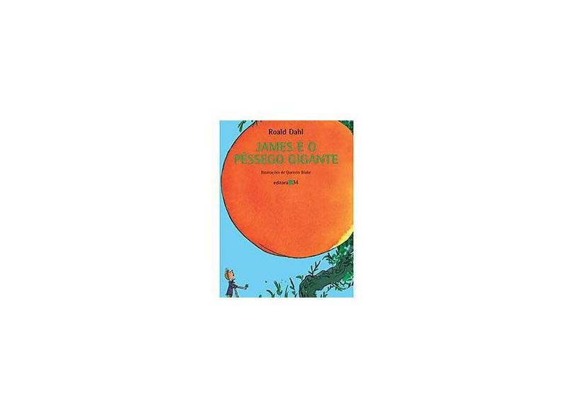 James e o Pessego Gigante - Dahl, Roald - 9788573260489