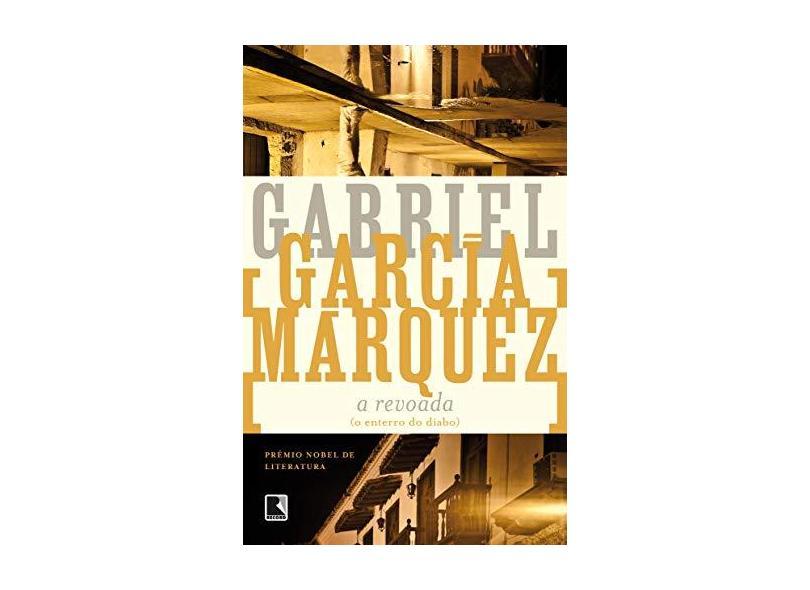 Revoada: Enterro do Diabo, A - Gabriel García Márquez - 9788501011817