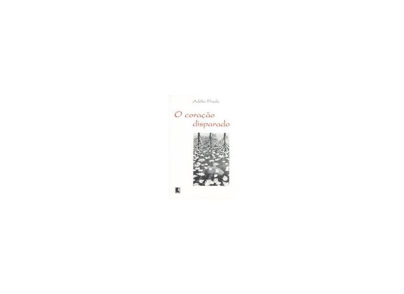 O Coração Disparado - Prado, Adelia - 9788501075079