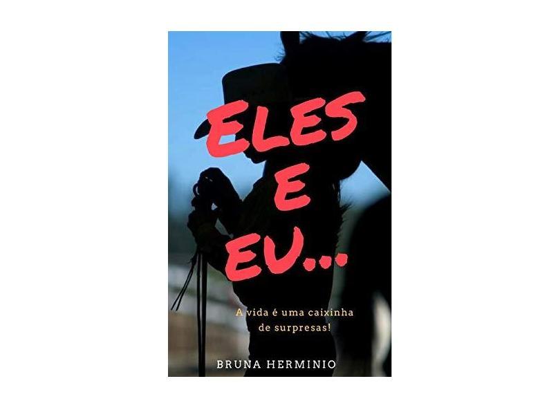 Eles e Eu - Bruna Herminio - 9781719975643