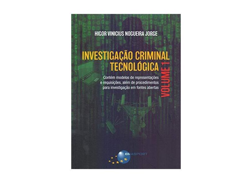 Investigação Criminal Tecnológica - Volume 1 - Higor Vinicius Nogueira Jorge - 9788574528977