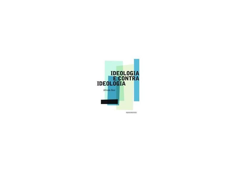 Ideologia e Contraideologia - Bosi, Alfredo - 9788535916300