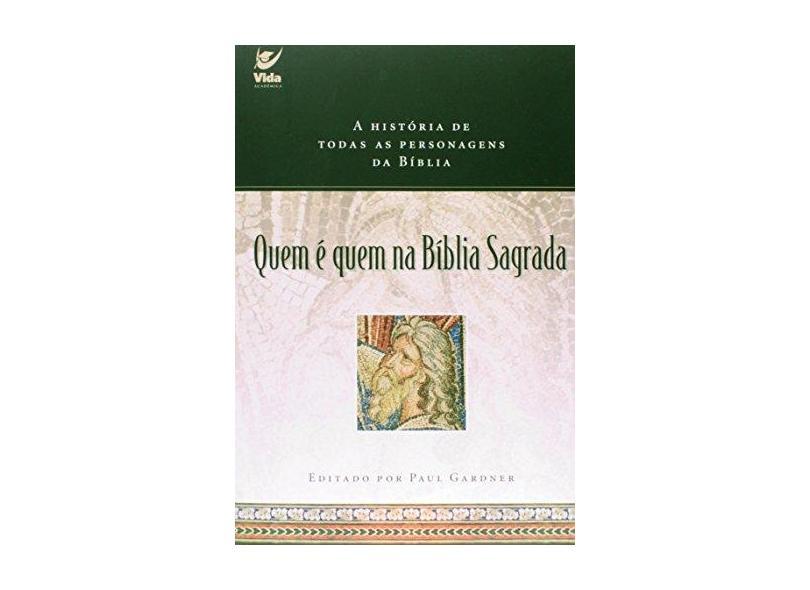 Quem e Quem Na Biblia Sagrada - Gardner, Paul - 9788573679311