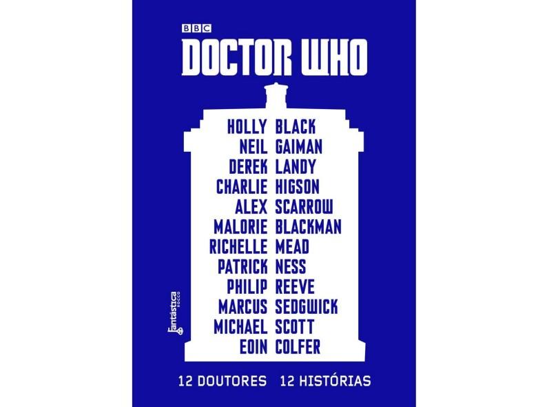 Doctor Whou - 12 Doutores, 12 Histórias - Black, Holly; Higson, Charlie; Gaiman, Neil - 9788568263044