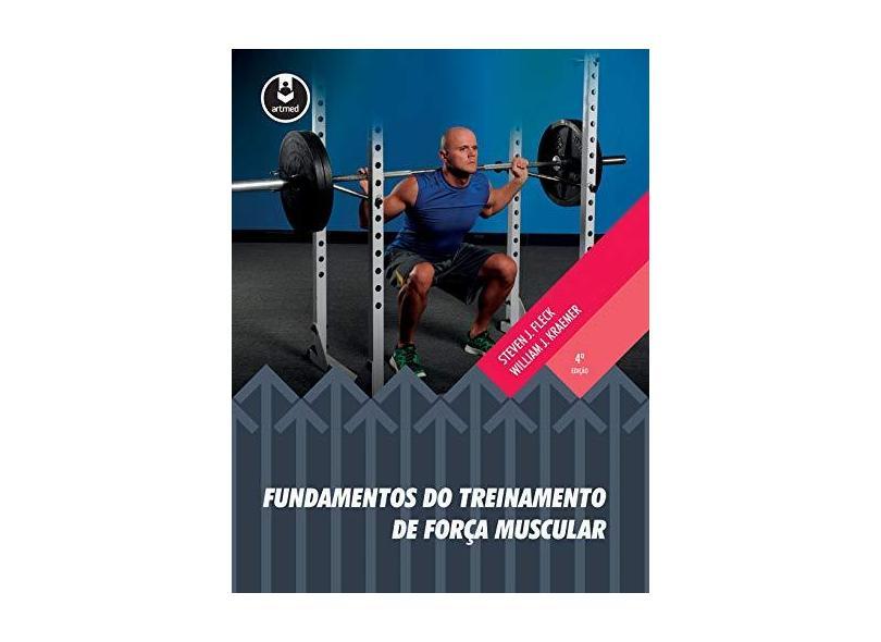 Fundamentos do Treinamento de Forca Muscular - Steven Fleck - 9788582713891