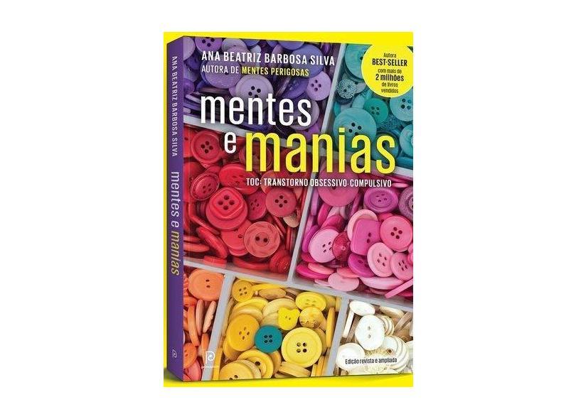 Mentes e Manias: Toc - Transtorno Obsessivo-compulsivo - Ana Beatriz Barbosa Silva - 9788525062918