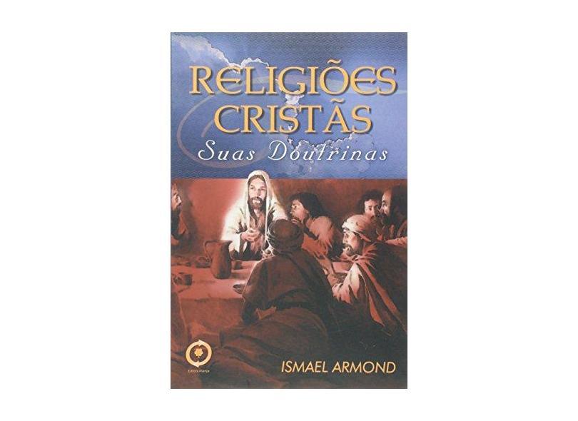 Religiões Cristãs - Ismael Armond - 9788570080943