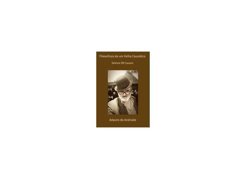 Filosofices de Um Velho Causídico - Adauto De Andrade - 9788591853144