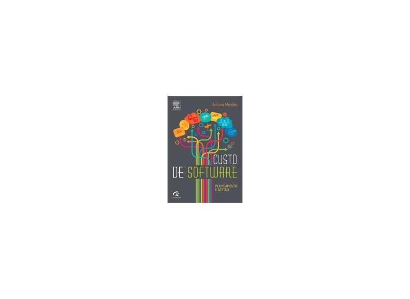 Custo de Software - Planejamento e Gestão - Antonio Mendes - 9788535271980