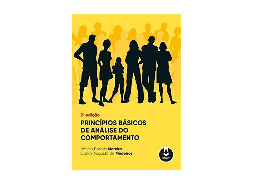 Princípios Básicos De Análise Do Comportamento - Márcio Borges Moreira - 9788582715154