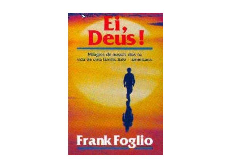 Ei, Deus! - Frank Foglio - 9788573671513