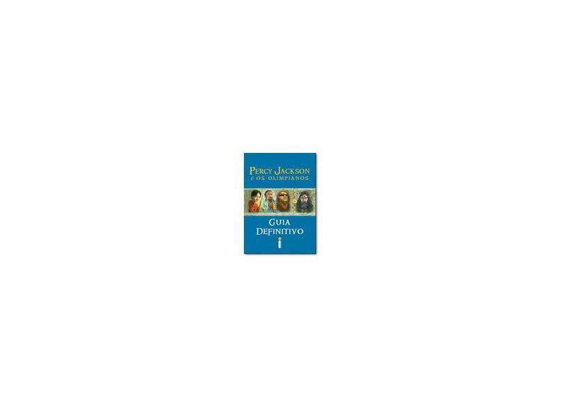 Percy Jackson e os Olimpianos: Guia Definitivo - Rick Riordan - 9788580574913