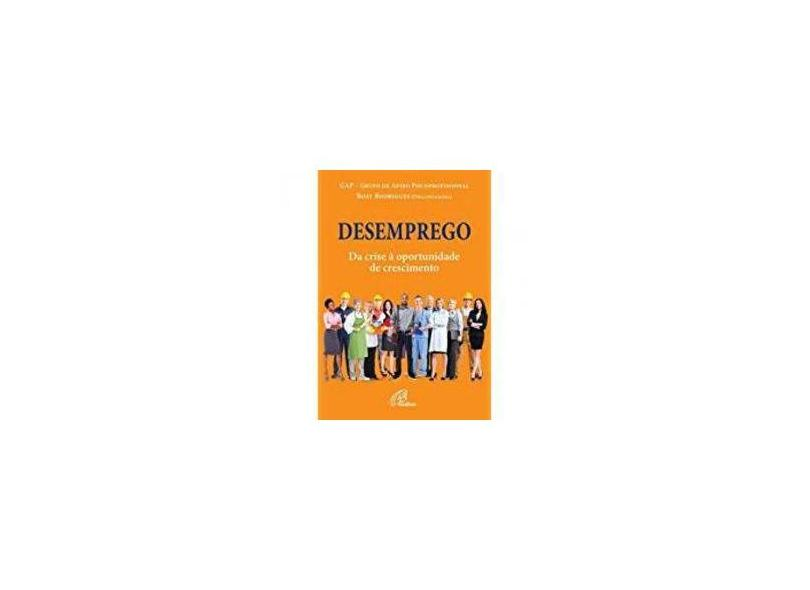 Desemprego. Da Crise à Oportunidade de Crescimento - Coleção Diálogo - Vários Autores - 9788535640748