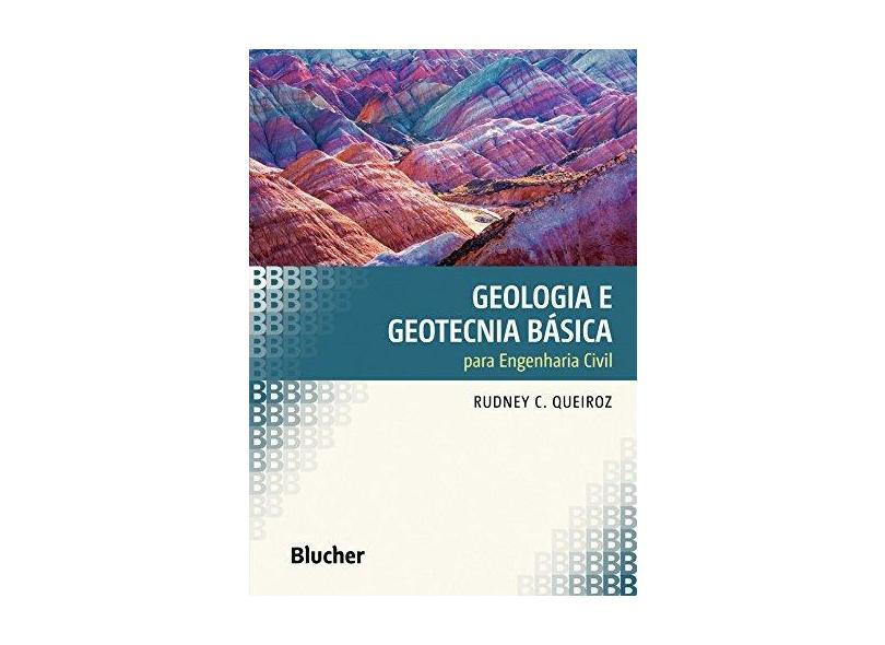 Geologia e Geotecnia Básica Para Engenharia Civil - Queiroz, Rudney C. - 9788521209560