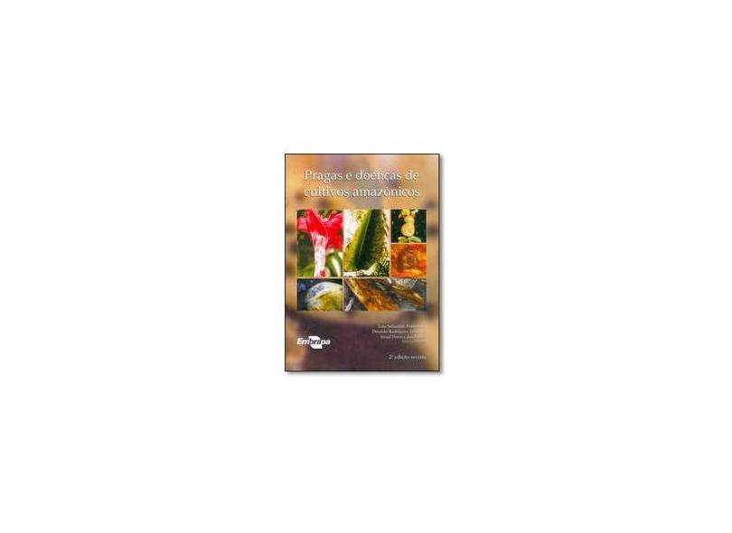 Pragas e Doenças de Cultivos Amazônicos - Luiz Sebastião Poltronieri - 9788573834376