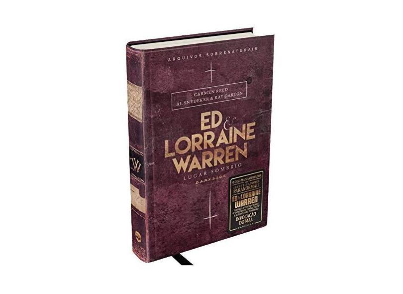 Ed & Lorraine Warren - Lugar Sombrio – Arquivos Sobrenaturais - Reed, Carmen - 9788594540430