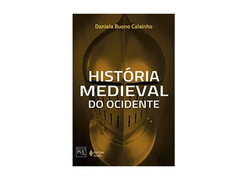História Medieval do Ocidente - Calainho, Daniela Buono - 9788532649072