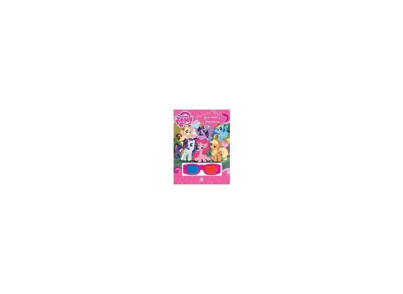 My Little Pony: Bem Vindo a Ponyville - Coleção Livro 3d - com Óculos 3d - Ciranda Cultural - 9788538063452