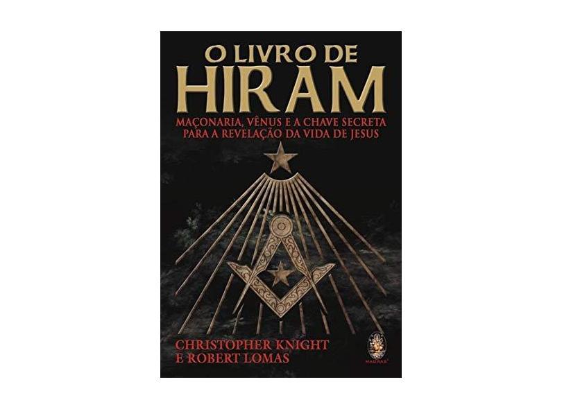 O Livro de Hiram - Lomas, Robert; Knight, Christopher - 9788537002964
