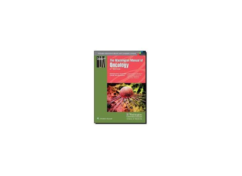 THE WASHINGTON MANUAL OF ONCOLOGY - Ramaswamy Govindan, Daniel Morgensztern - 9781451193473