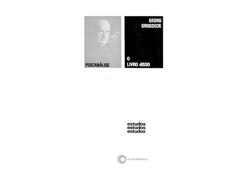 O Livro Disso - Col. Estudos 83 - Groddeck, Georg - 9788527301220