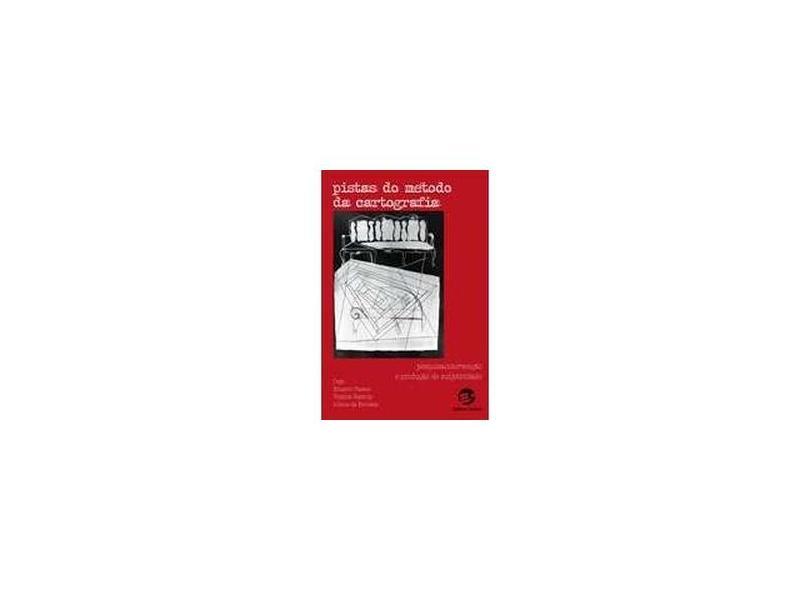 Pistas do Metodo da Cartografia - Kastrup, Virginia; Escóssia, Liliana Da; Passos, Eduardo - 9788520505304