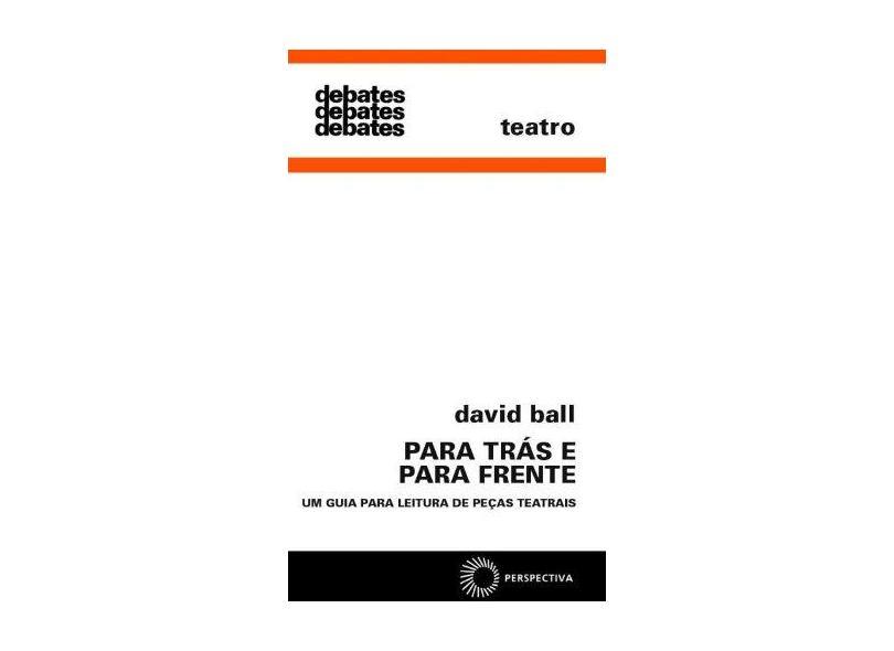 Para Trás e para Frente - Teatro Debates 278 - Ball, David - 9788527302074