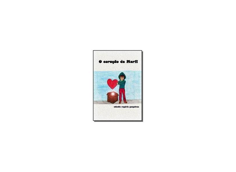 O Coração de Merli - Cláudio Rogério Gonçalves - 9781983248733